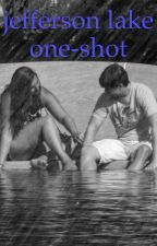 Jefferson lake one shot contest by clairecollins33