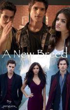 A New Breed (TVD/Teen Wolf) by blurpleturtles