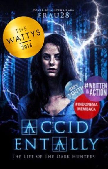 Accidentally (The Life Of The Dark Hunters) #Wattys2016