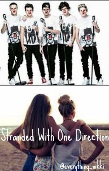 Stranded with One Direction [1D fanfic]