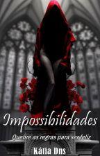 Impossibilidades by KtiaDns