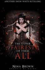 The Other Fairest of Them All - A Snow White Retelling - by ginnyharryforever