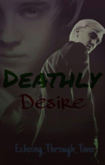 Deathly Desire ||Draco Malfoy x Reader|| (Discontinued)