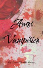 Amor Vampirico by LorenaMontes16