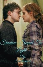 Shadow - Sequel To Light by Estrellastar96