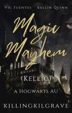 Magic Mayhem || Kellic √ by -hawkwing