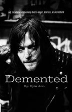 Demented [n.r.] [a.u.] by kyleiann248