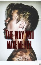 The way you make me feel (JB FF)  by litbizzlestan