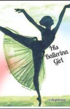 His Ballerina Girl by deynlouise