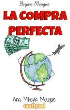 La Compra Perfecta | Bryan Mouque ─̣Editando. by AnaMikeylaMouque