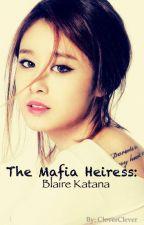A Mafia Heiress : Blaire Katana by CloverClever