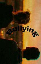 Bullying •ElRubius & Tu•  by Dulce_Vitela