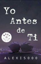 Yo Antes de Ti  «Wigetta» by Alexi5000