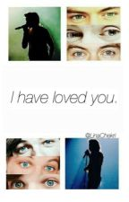 I have loved you≈Larry Stylinson by LinaChekri