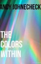 The Colors Within by nannanrichkid