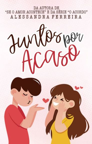 Juntos pelo Acaso (COMPLETA)