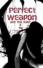 Perfect Weapon (Jeff the Killer y ''tn'') by CatTheKittyCat