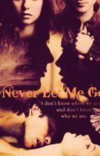 Never Let Me Go by JoyceNatal0707