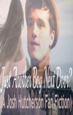 Just Another Boy Next Door? (A Josh Hutcherson Fan Fiction) by elizabethwritess