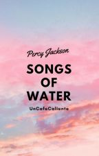 Songs of Water (Percy Jackson) by UnCafeCaliente
