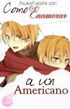Cómo enamorar a un Americano [UsUk] (yaoi/gay) by AsukaFujoshi-san