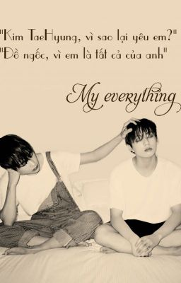 [AllKook] VKook][R][Longfic] My everything