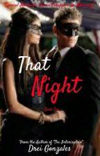 That Night by DreiGonzales