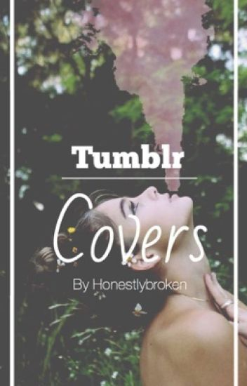Wattpad Book Cover Background Tumblr ~ Tumblr covers honestlybroken wattpad