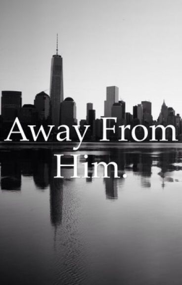 Away From Him. Book 2