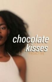 Chocolate Kisses [ Interracial ] [ 2 ] by froactive