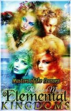Elemental Kingdoms: Masters of the Seasons by RinkakuMayo