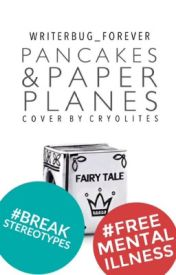 Pancakes and Paper Planes | completed by writerbug_forever