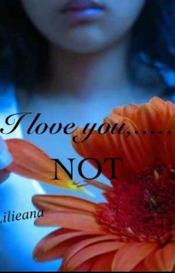 I Love You......Not