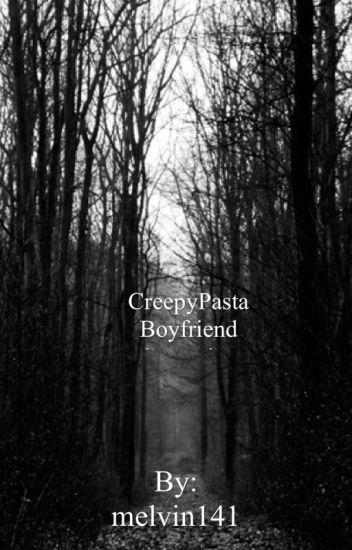 Creepypasta Boyfriend Scenarios - melissa - Wattpad