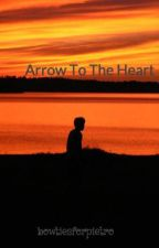 Arrow To The Heart by bowtiesforpietro