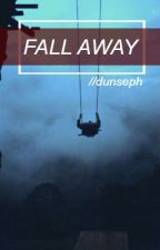 Fall Away (joshler) by dunseph