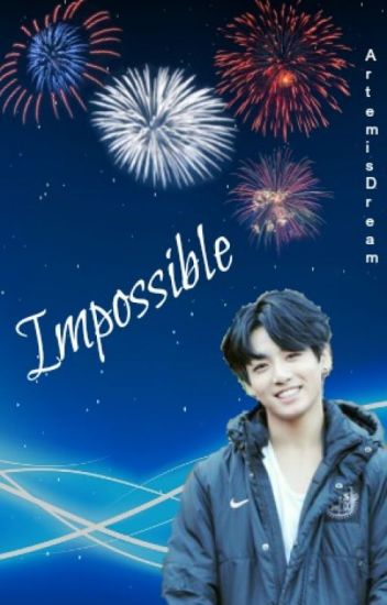 Impossible (One Shot) (Jungkook - BTS)