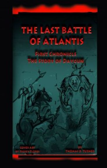The Story of Daygun (The Last Battle of Atlantis 1stChronicle) by ThomasTurnerLBA