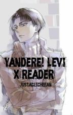 Yandere! Levi x Reader One Shot (Completed) by justaclichefan