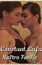 Constant Lufu (A RaStro FanFic) by CheloDelaRosa