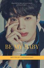Be My Baby [SEVENTEEN Mingyu Fanfiction] by svtstory