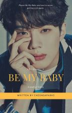 Be My Baby [Lai Guanlin] COMPLETED✔ by cheonsaparks