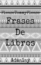 Frases de Libros by adaalay
