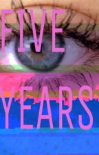 Five Years by naughtyolive