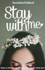 Stay With Me by NutellaIsMyBoyf