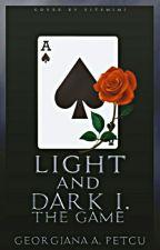 Light and Dark I.The Game by georgianapetcu902