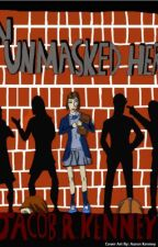 An Unmasked Hero by earloftees