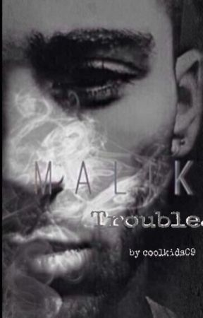 Trouble. |Zayn Malik|     (English) by coolkids09