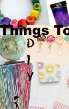 Things to D.I.Y by Kenzie_Cat