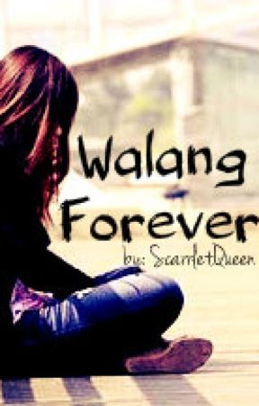Walang Forever by ScarrletQueen